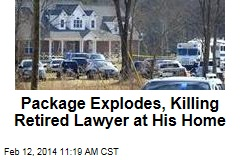 Package Explodes, Killing Retired Lawyer at His Home