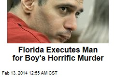 Man Executed for Horrific Fla. Child Murder