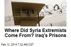 Where Did Syria Extremists Come From? Iraq's Prisons
