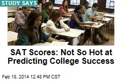 SAT Scores: Not So Hot at Predicting College Success
