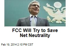 FCC Will Try to Save Net Neutrality