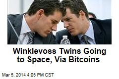 Winklevoss Twins Going to Space, Via Bitcoins