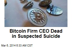 Bitcoin Firm CEO Dead in Suspected Suicide