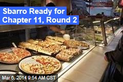 Sbarro Ready for Chapter 11, Round 2