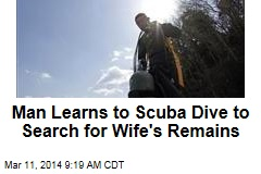 Man Learns to Scuba Dive to Search for Wife's Remains