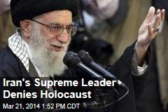 Iran's Supreme Leader Denies Holocaust