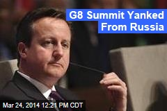 G8 Summit Yanked From Russia