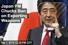 Japan PM Chucks Ban on Exporting Weapons