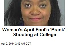 Woman Busted for 'College Shooting' April Fool's Prank
