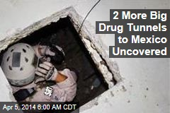 Feds Find 2 More Big Drug Tunnels to Mexico