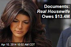 Real Housewife Owes $13.4M, Documents Reveal