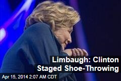 Limbaugh: Clinton Staged Shoe-Throwing
