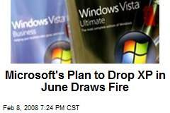 Microsoft's Plan to Drop XP in June Draws Fire