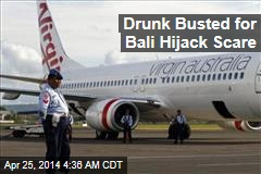 Drunk Busted for Bali Hijack Scare
