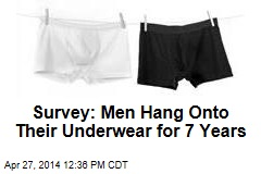 Survey: Men Hang Onto Their Underwear for 7 Years