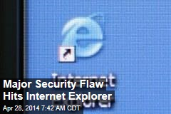 Major Security Flaw Hits Internet Explorer
