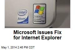 Microsoft Issues Fix for Internet Explorer