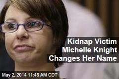 Kidnap Victim Michelle Knight Changes Her Name