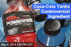 Coca-Cola Yanks Controversial Ingredient