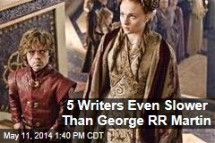 5 Writers Even Slower Than George RR Martin