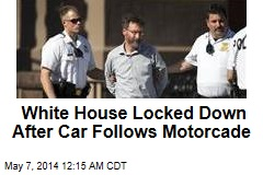 White House Locked Down After Car Follows Motorcade