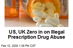 US, UK Zero in on Illegal Prescription Drug Abuse