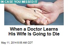 When a Doctor Learns His Wife Is Going to Die