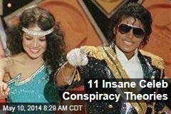 11 Insane Celeb Conspiracy Theories