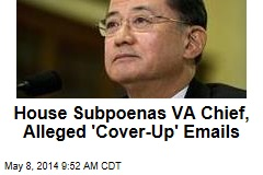 House Subpoenas VA Chief, Alleged 'Cover-Up' Emails