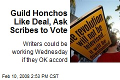 Guild Honchos Like Deal, Ask Scribes to Vote