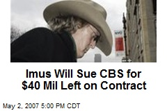 Imus Will Sue CBS for $40 Mil Left on Contract