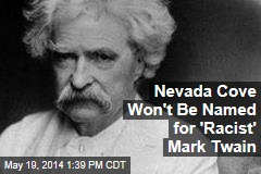 Nevada Cove Won't Be Named for 'Racist' Mark Twain