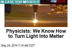 Physicists: We Know How to Turn Light Into Matter