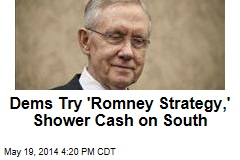 Dems Try 'Romney Strategy,' Shower Cash on South