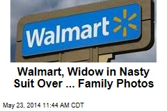 Walmart, Widow in Nasty Suit Over ... Family Photos
