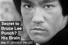Secret to Bruce Lee Punch? His Brain