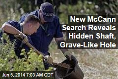 New McCann Search Reveals Hidden Shaft, Grave-Like Hole
