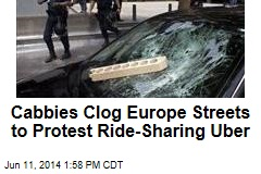 Cabbies Clog Europe Streets to Protest Ride-Sharing Uber