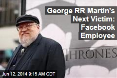 George RR Martin's Next Victim: Facebook Employeee