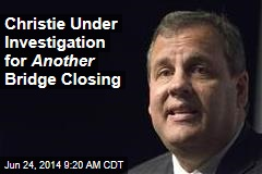 Christie Under Investigation for Another Bridge Closing