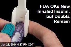 FDA OKs New Inhaled Insulin, But Doubts Remain