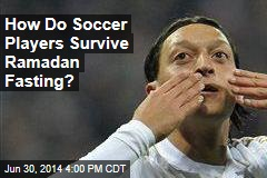 How Do Soccer Players Survive Ramadan Fasting?