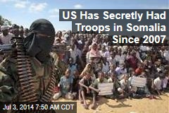 US Has Secretly Had Troops in Somalia Since 2007