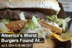 America's Worst Burgers Found At...