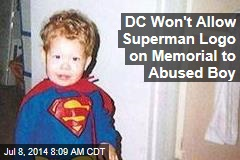 DC Won't Allow Superman Logo on Memorial to Abused Boy