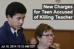 New Charges for Teen Accused of Killing Teacher