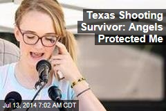 Texas Shooting Survivor: Angels Protected Me