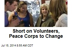 Short on Volunteers, Peace Corps to Change
