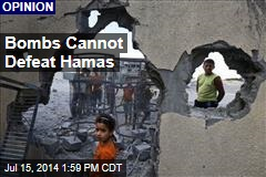 Bombs Cannot Defeat Hamas
