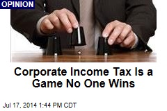 Corporate Income Tax Is a Game No One Wins